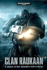 Codex Space Marines Supplement: Clan Raukaan