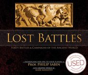 Lost Battles: Forty Battles & Campaigns of the Ancient World *USED*