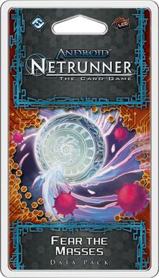 Android Netrunner LCG: Fear the Masses Data Pack