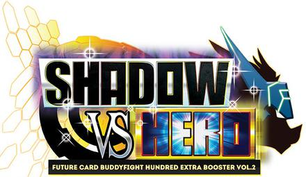 Future Card Buddyfight H Extra Set 2: Shadow vs Hero Booster