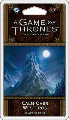 A Game of Thrones LCG (2nd Ed): Calm over Westeros