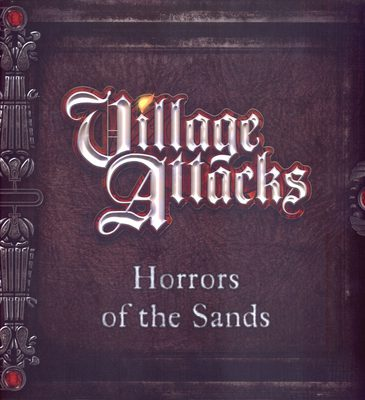 Village Attacks: The Horrors of the Sands