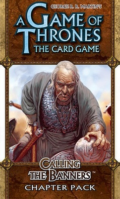 A Game of Thrones LCG: Calling the Banners (Revised)