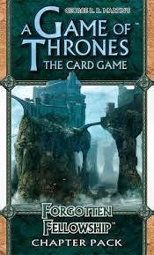 A Game of Thrones LCG: Forgotten Fellowship