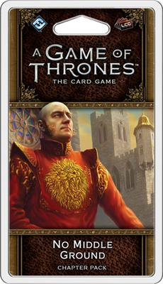 A Game of Thrones LCG (2nd Ed): No Middle Ground
